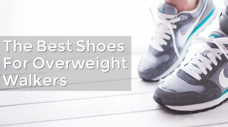 Best Walking Shoes For Overweight Walkers Plussizelife