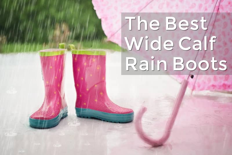 The Best Wide Calf Rain Boots Plussize Life